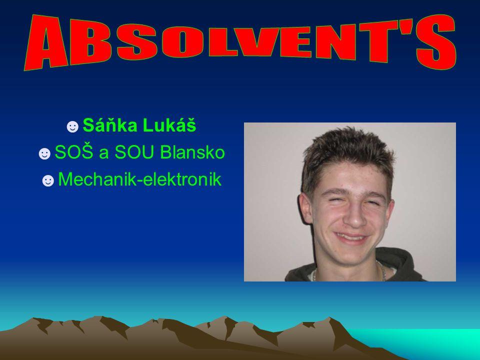 ABSOLVENT S Sáňka Lukáš SOŠ a SOU Blansko Mechanik-elektronik