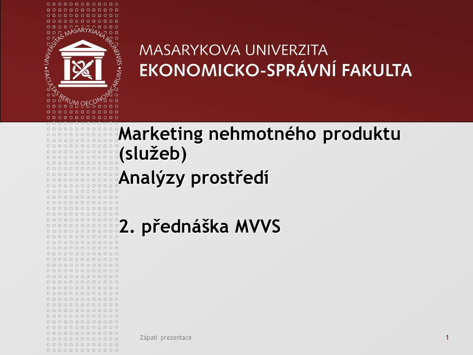 Marketing nehmotného produktu (služeb) Analýzy prostředí