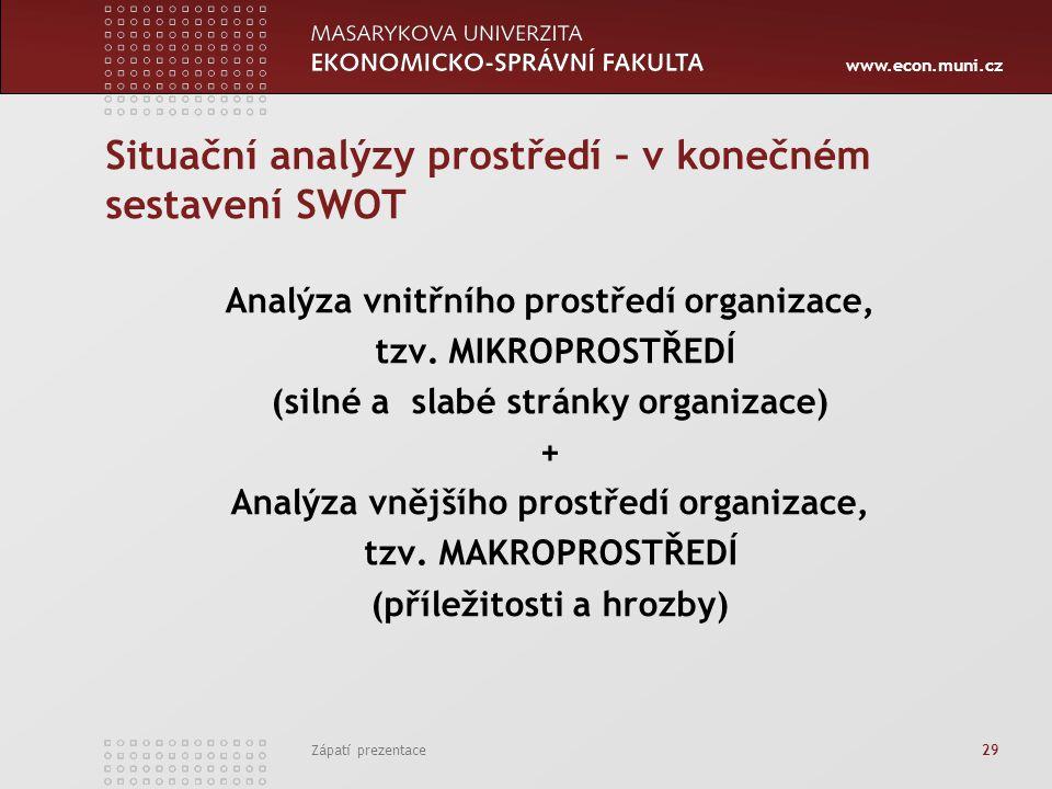 Situační analýzy prostředí – v konečném sestavení SWOT