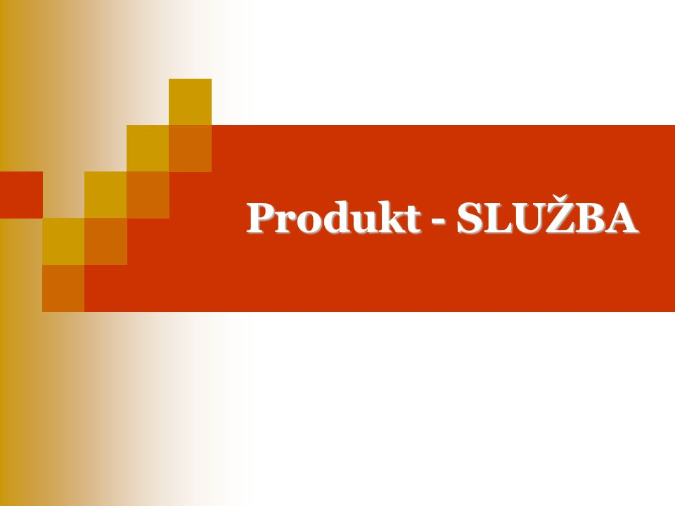Produkt - SLUŽBA
