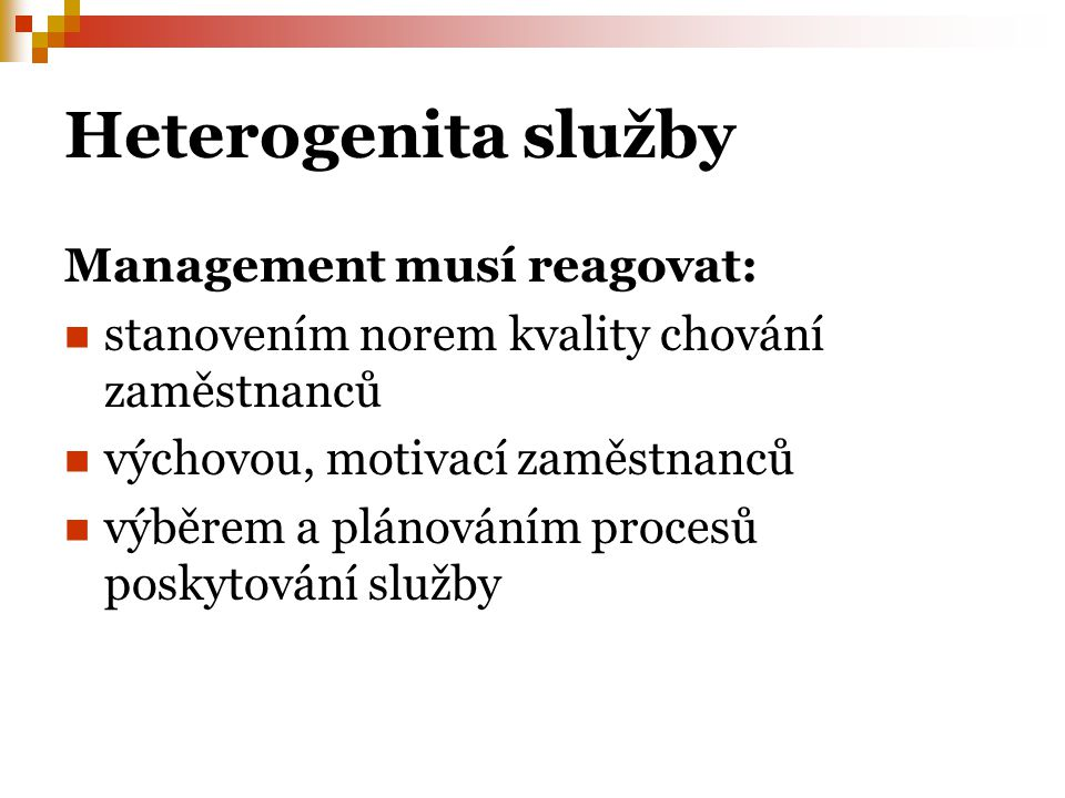 Heterogenita služby Management musí reagovat: