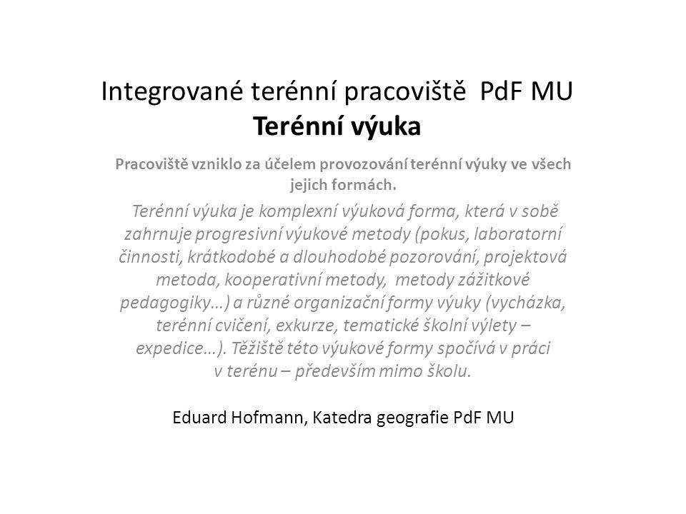 Integrované terénní pracoviště PdF MU Terénní výuka