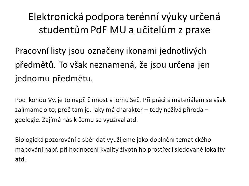 Elektronická podpora terénní výuky určená studentům PdF MU a učitelům z praxe