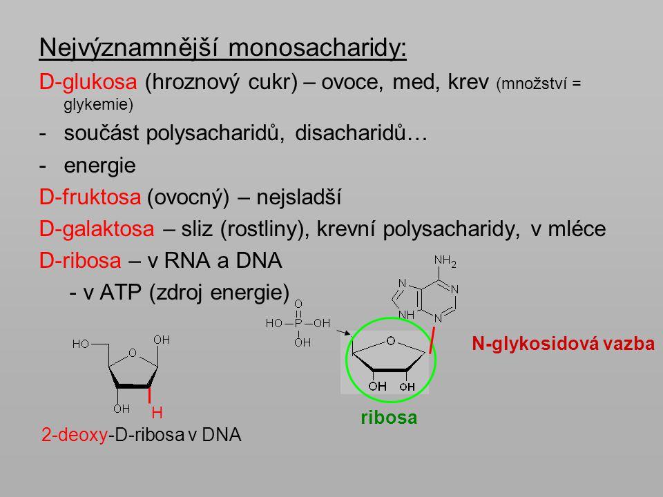 Nejvýznamnější monosacharidy: