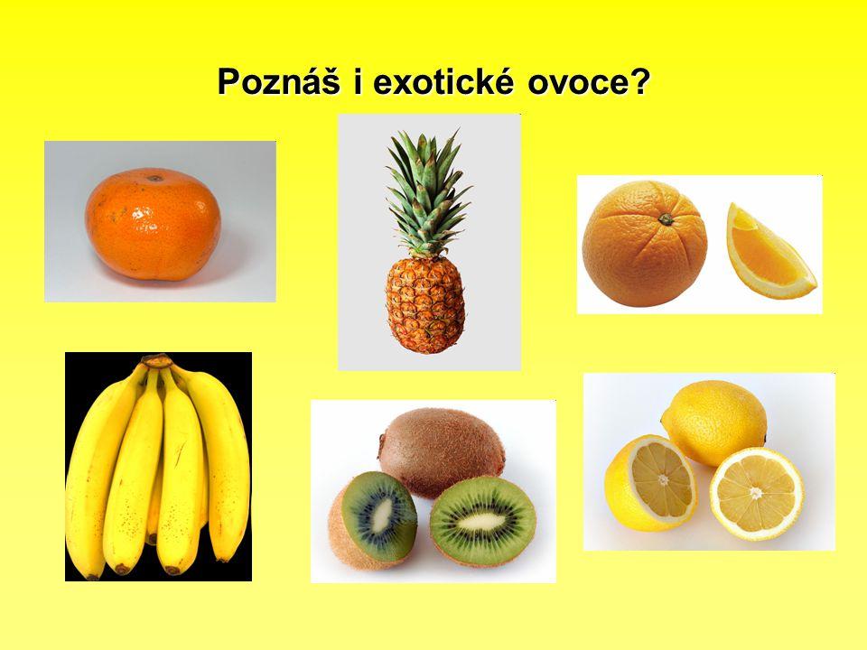 Poznáš i exotické ovoce