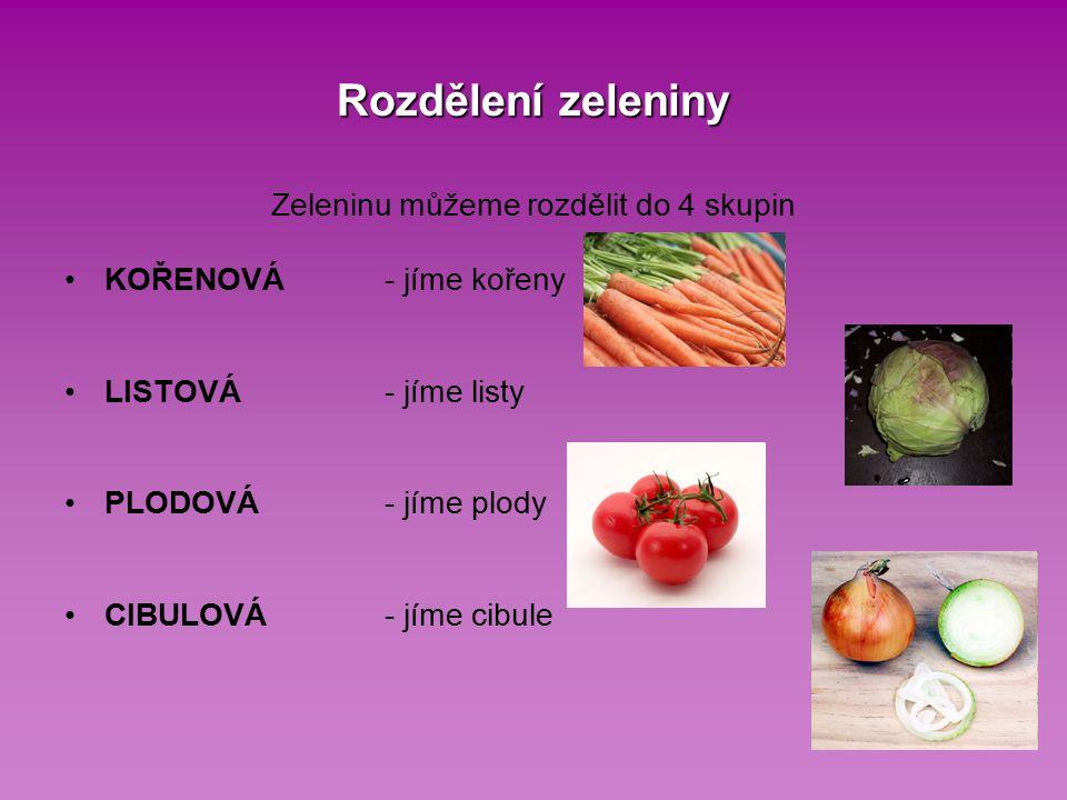 Zeleninu můžeme rozdělit do 4 skupin