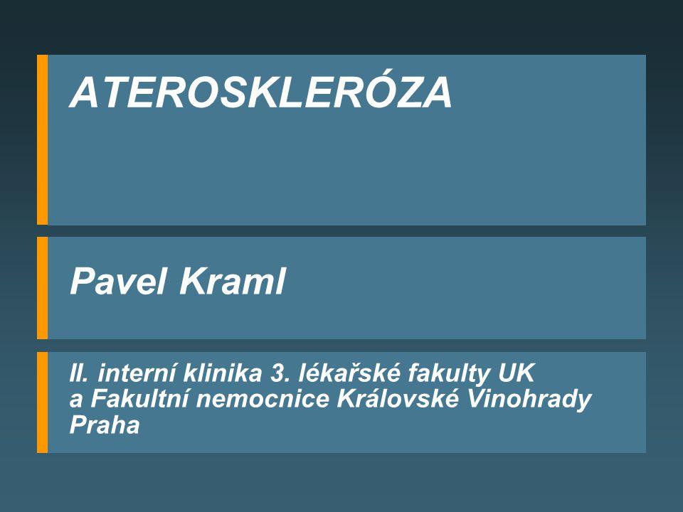 ATEROSKLERÓZA Pavel Kraml II. interní klinika 3. lékařské fakulty UK