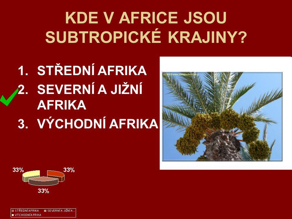 KDE V AFRICE JSOU SUBTROPICKÉ KRAJINY
