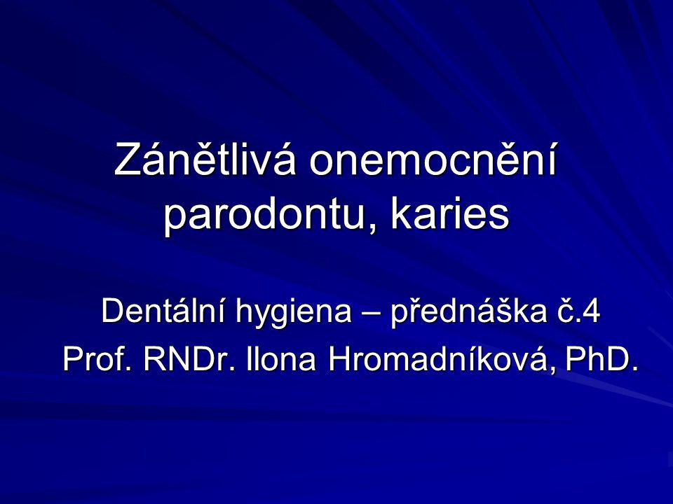 Zánětlivá onemocnění parodontu, karies
