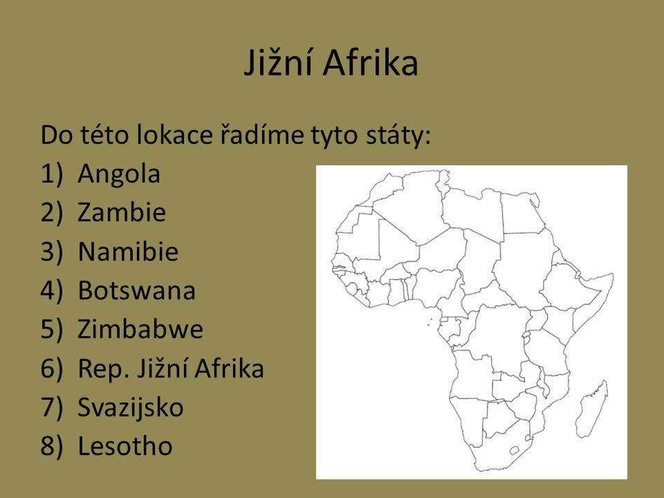 Jižní Afrika Do této lokace řadíme tyto státy: Angola Zambie Namibie