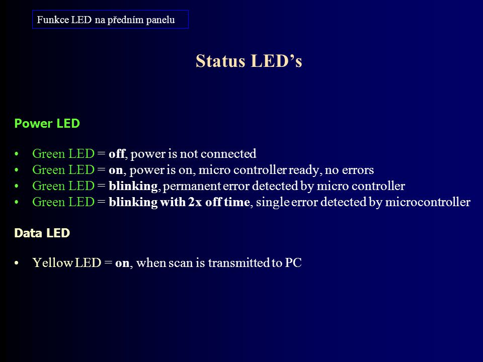 Status LED's Green LED = off, power is not connected