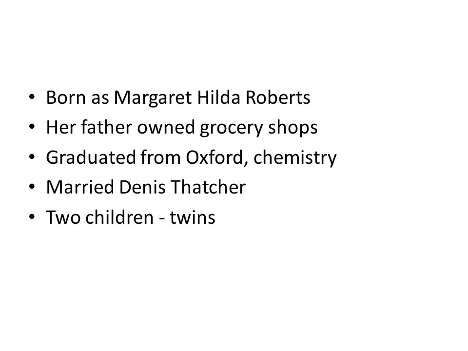 Born as Margaret Hilda Roberts