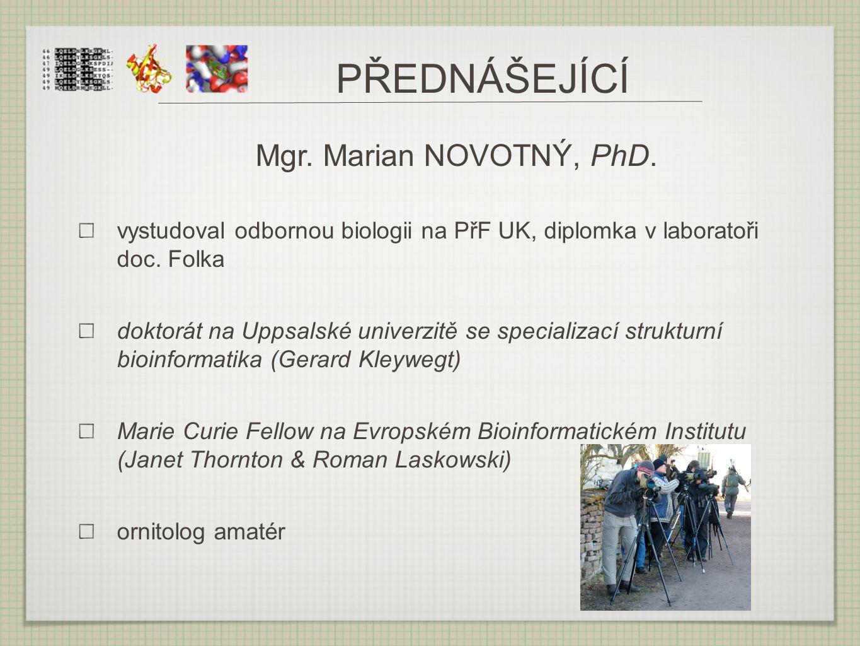 PŘEDNÁŠEJÍCÍ Mgr. Marian NOVOTNÝ, PhD.