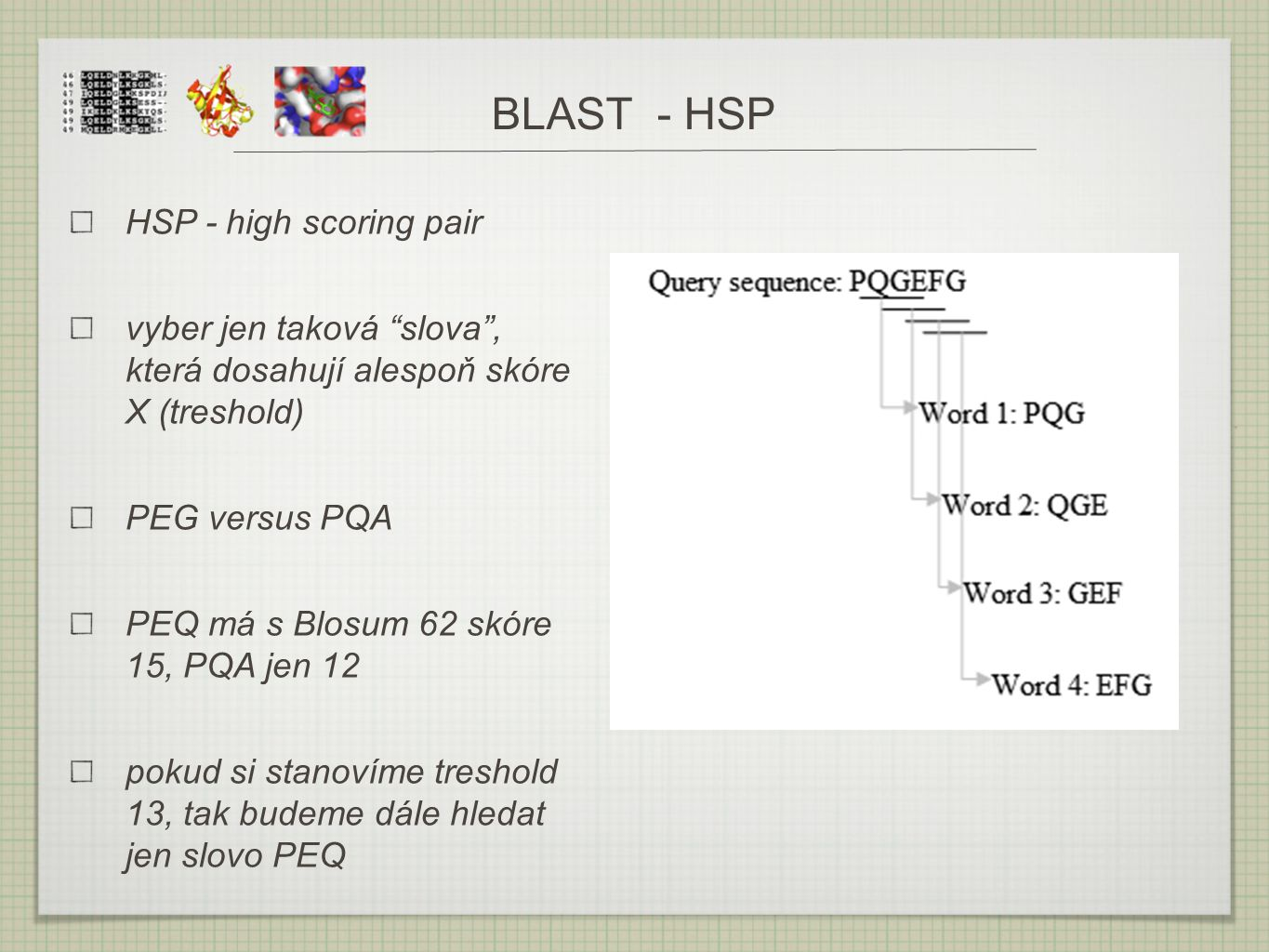 BLAST - HSP HSP - high scoring pair