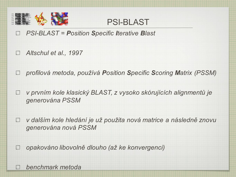 PSI-BLAST PSI-BLAST = Position Specific Iterative Blast