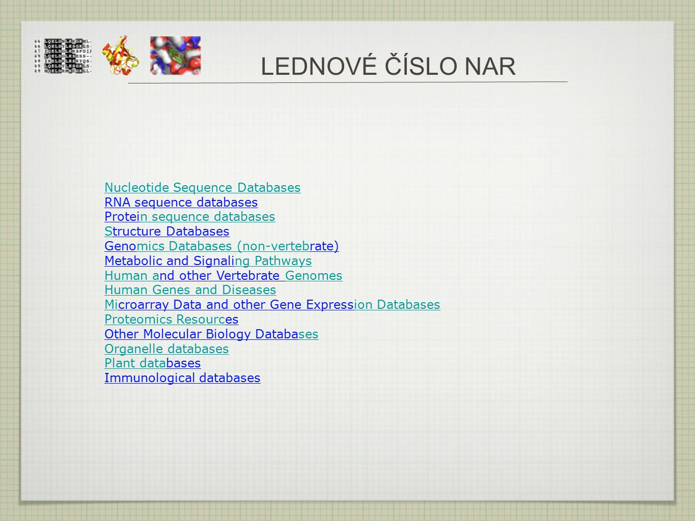 LEDNOVÉ ČÍSLO NAR Nucleotide Sequence Databases RNA sequence databases