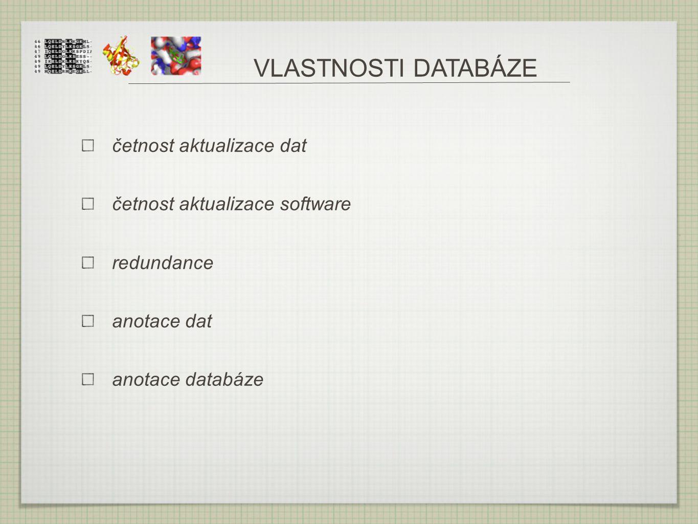 VLASTNOSTI DATABÁZE četnost aktualizace dat