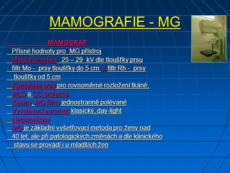MAMOGRAFIE - MG Přísné hodnoty pro MG přístroj