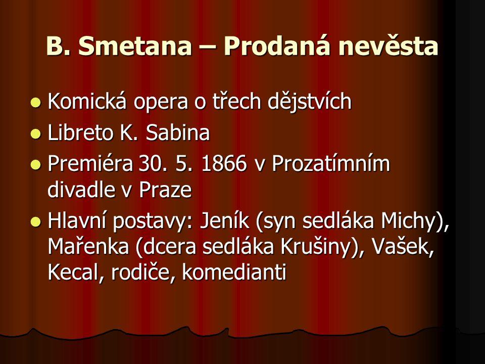 B. Smetana – Prodaná nevěsta