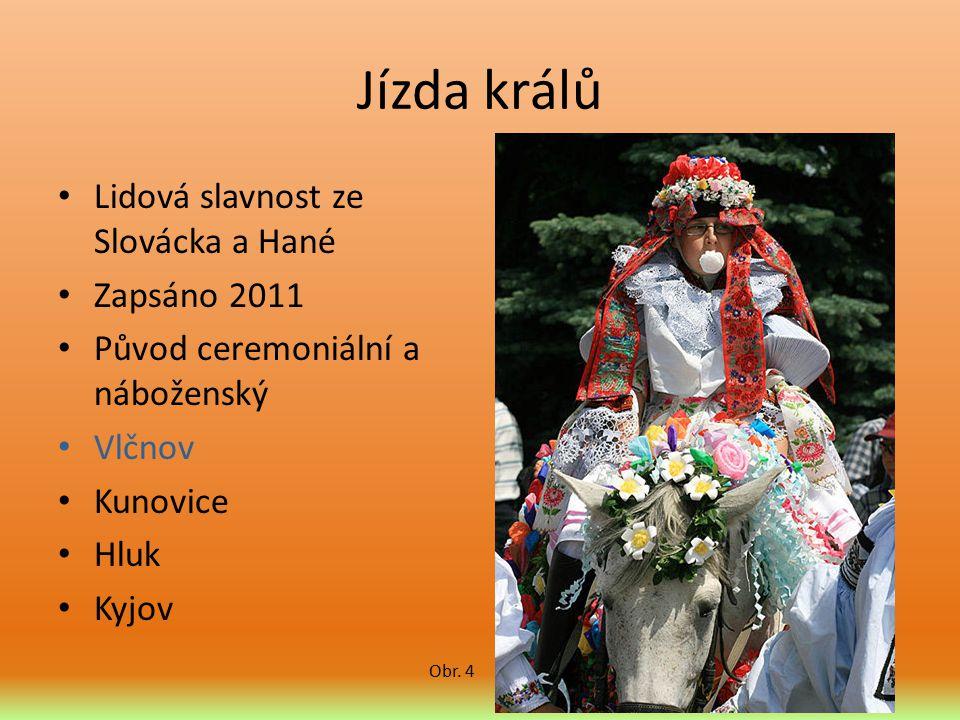 Jízda králů Lidová slavnost ze Slovácka a Hané Zapsáno 2011