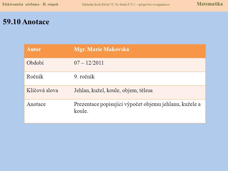 59.10 Anotace Autor Mgr. Marie Makovská Období 07 – 12/2011 Ročník