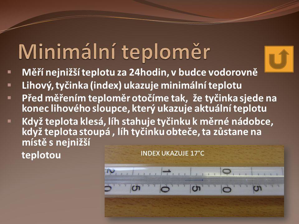 Minimální teploměr Měří nejnižší teplotu za 24hodin, v budce vodorovně