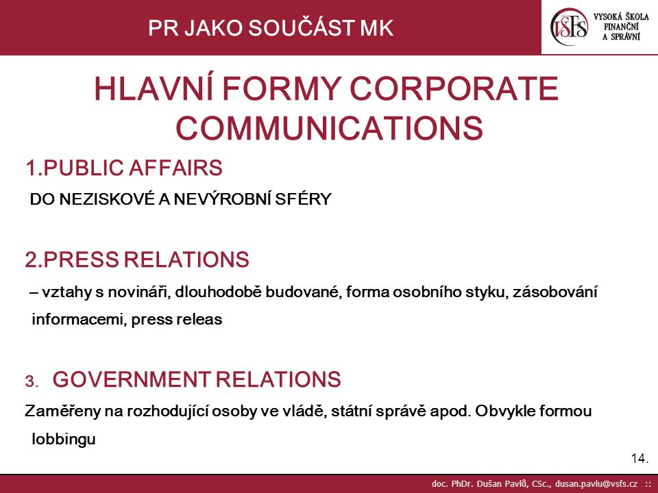 HLAVNÍ FORMY CORPORATE COMMUNICATIONS