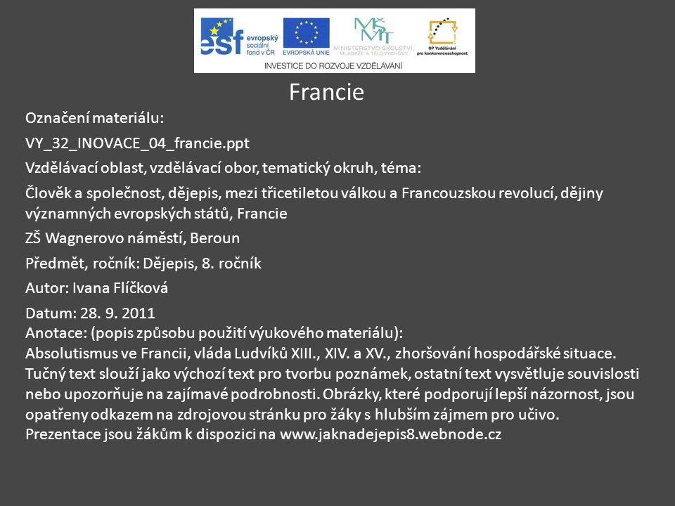 Francie Označení materiálu: VY_32_INOVACE_04_francie.ppt