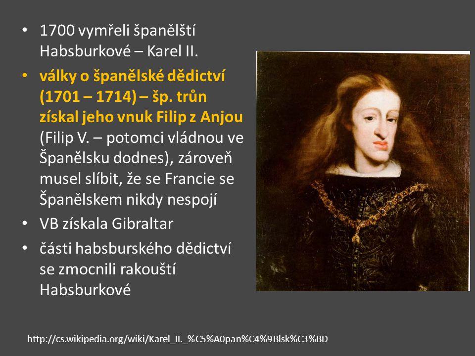 1700 vymřeli španělští Habsburkové – Karel II.