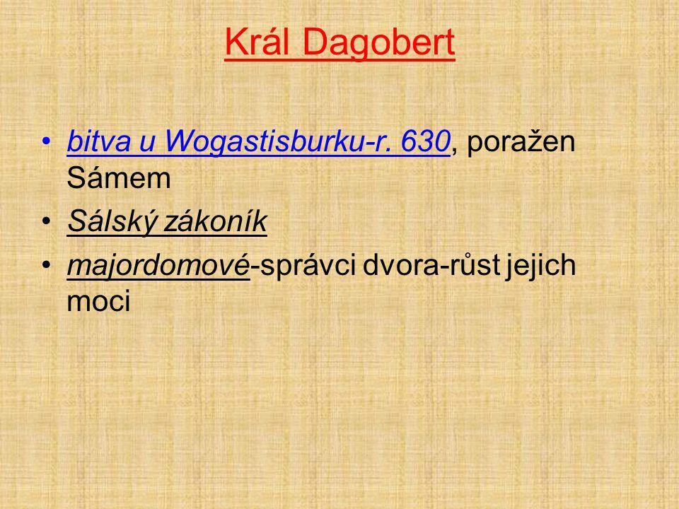 Král Dagobert bitva u Wogastisburku-r. 630, poražen Sámem