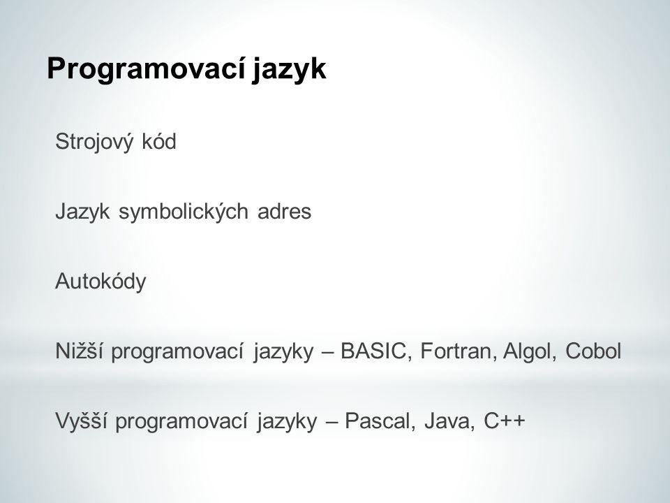 Programovací jazyk Strojový kód Jazyk symbolických adres Autokódy