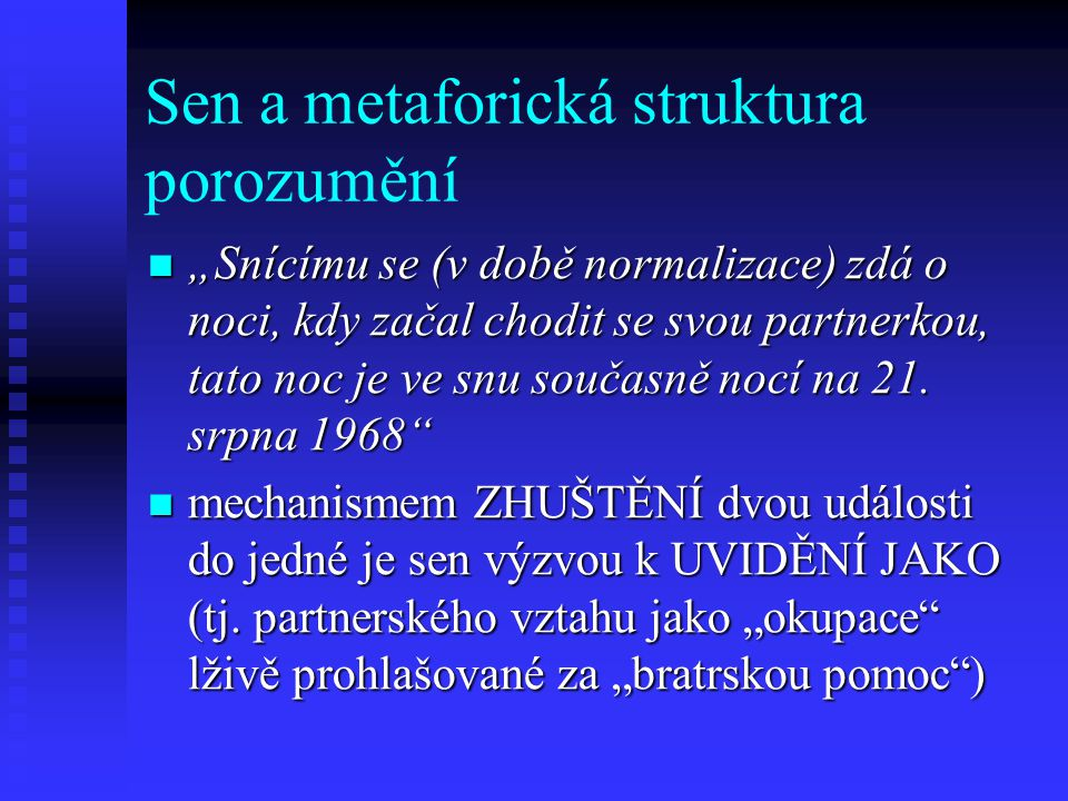 Sen a metaforická struktura porozumění