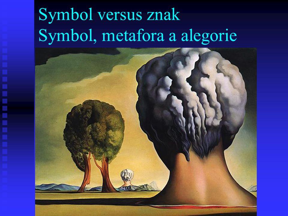 Symbol versus znak Symbol, metafora a alegorie