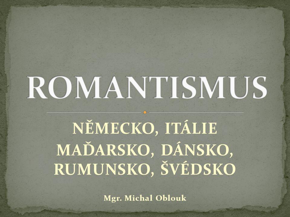 NĚMECKO, ITÁLIE MAĎARSKO, DÁNSKO, RUMUNSKO, ŠVÉDSKO Mgr. Michal Oblouk