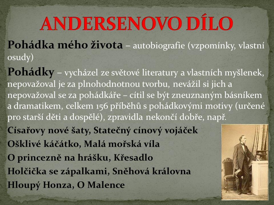ANDERSENOVO DÍLO Pohádka mého života – autobiografie (vzpomínky, vlastní osudy)
