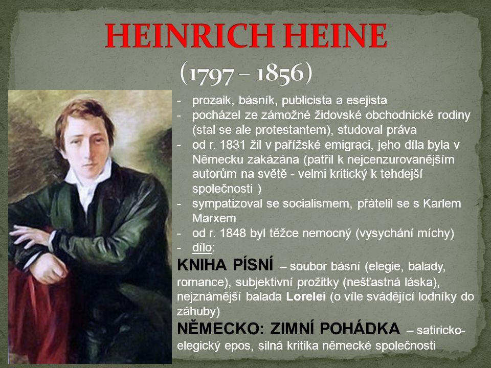 HEINRICH HEINE (1797 – 1856) prozaik, básník, publicista a esejista.