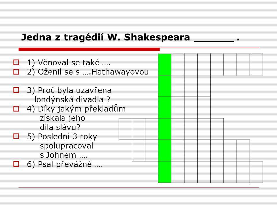 Jedna z tragédií W. Shakespeara ______ .