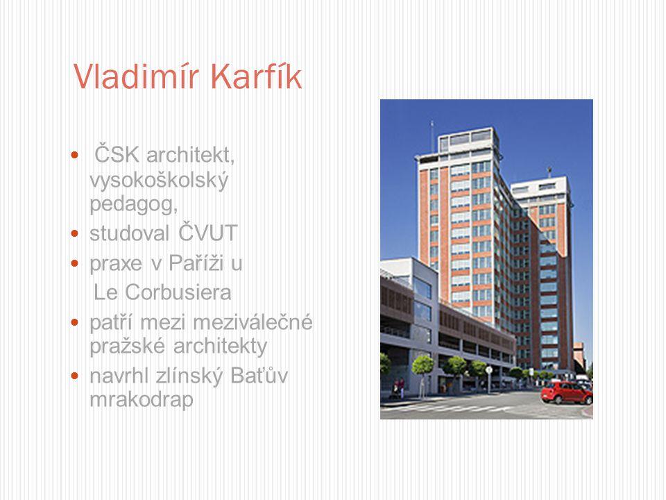 Vladimír Karfík ČSK architekt, vysokoškolský pedagog, studoval ČVUT