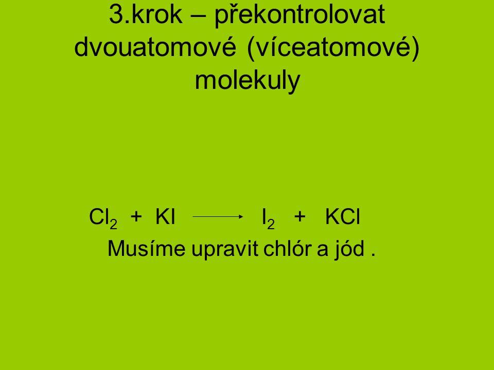 3.krok – překontrolovat dvouatomové (víceatomové) molekuly