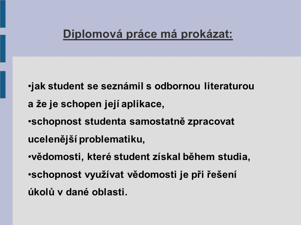 Diplomová práce má prokázat: