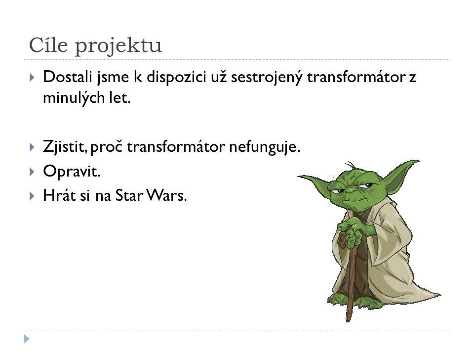 Cíle projektu Dostali jsme k dispozici už sestrojený transformátor z minulých let. Zjistit, proč transformátor nefunguje.