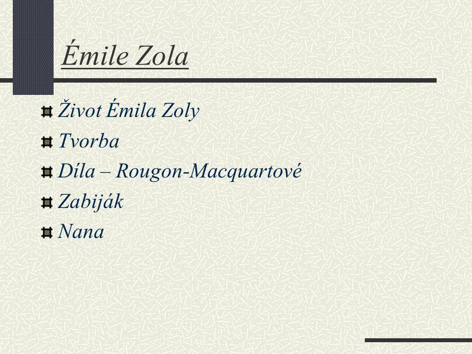Émile Zola Život Émila Zoly Tvorba Díla – Rougon-Macquartové Zabiják