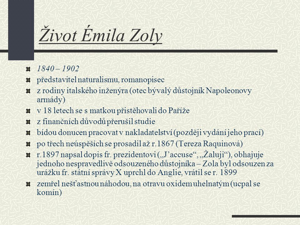 Život Émila Zoly 1840 – 1902 představitel naturalismu, romanopisec