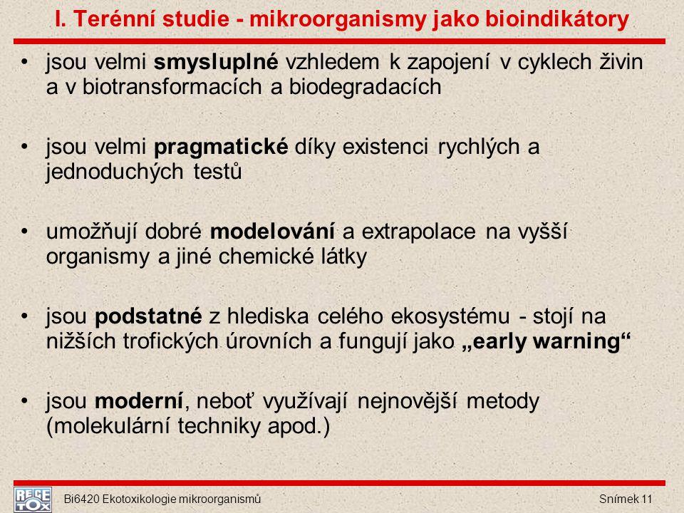 I. Terénní studie - mikroorganismy jako bioindikátory