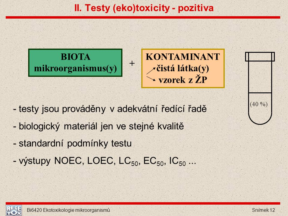 II. Testy (eko)toxicity - pozitiva