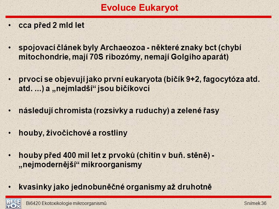 Evoluce Eukaryot cca před 2 mld let