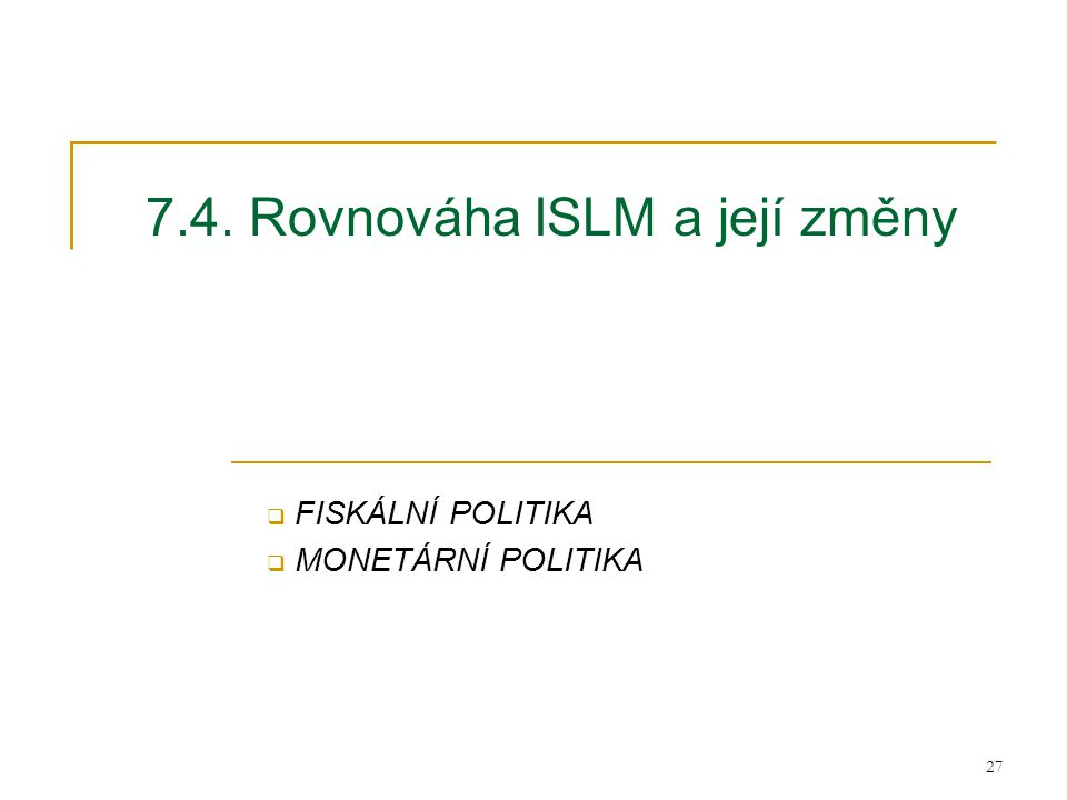 7.4. Rovnováha ISLM a její změny