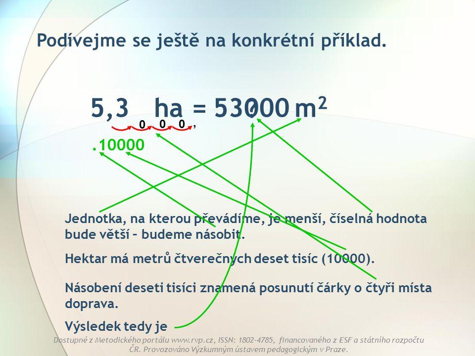 5,3 ha = m2 53000 Podívejme se ještě na konkrétní příklad.