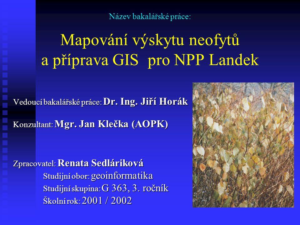 Název bakalářské práce: Mapování výskytu neofytů a příprava GIS pro NPP Landek