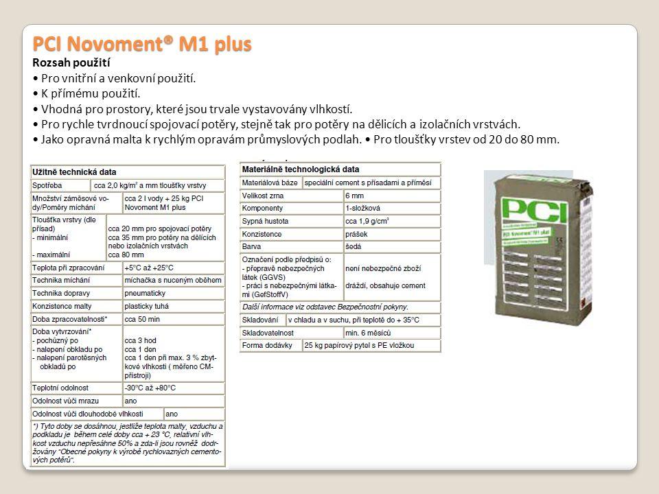 PCI Novoment® M1 plus Rozsah použití • Pro vnitřní a venkovní použití.